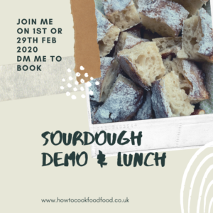 Sourdough Demo and Lunch -- join me on 1st or 29th February. Contact me to book.