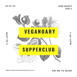 Veganuary Supperclub on 30th January 2020 -- contact me to book